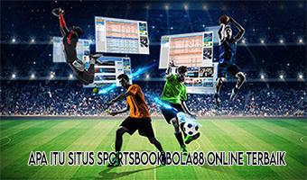 Apa Itu Situs Sportsbook Bola88 Online Terbaik
